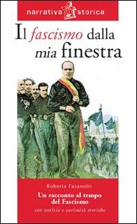 Il fascismo dalla mia finestra